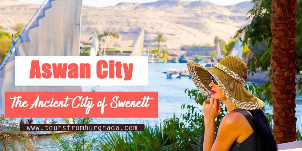 Aswan City - Egypt Destinations - Tours from Hurghada