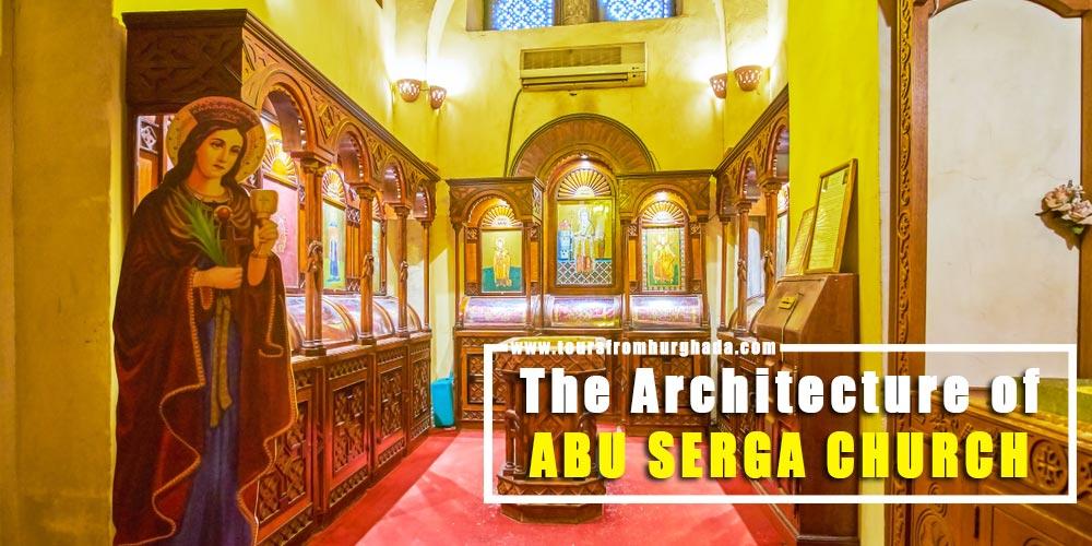 Abu Serga Church Architecture - Tours from Hurghada