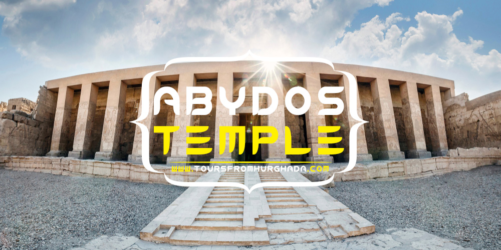 Abydos Temple - Tours from Hurghada