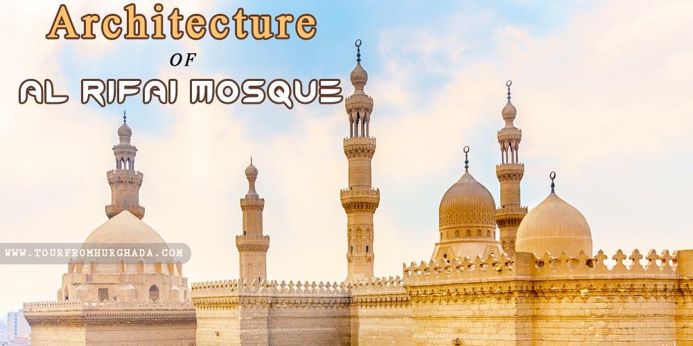 Al Rifai Mosque Architecture - Tours from Hurghada
