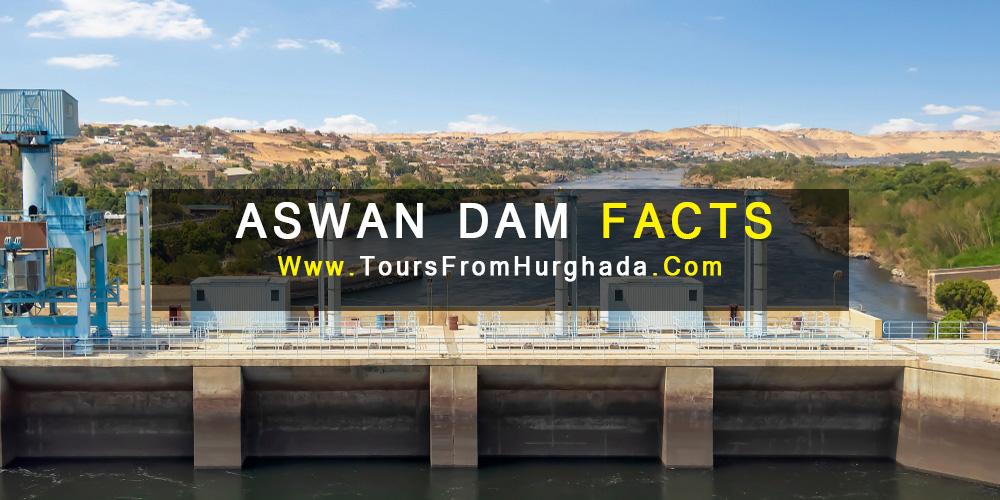 Aswan Dam Facts - Aswan Dam - Tours from Hurghada