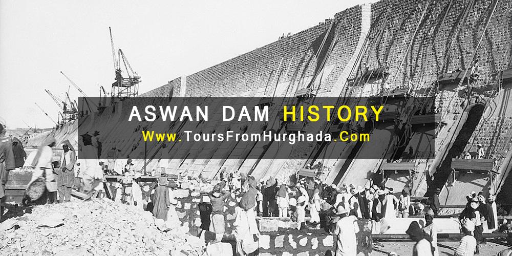 Aswan Dam History - Aswan Dam - Tours from Hurghada