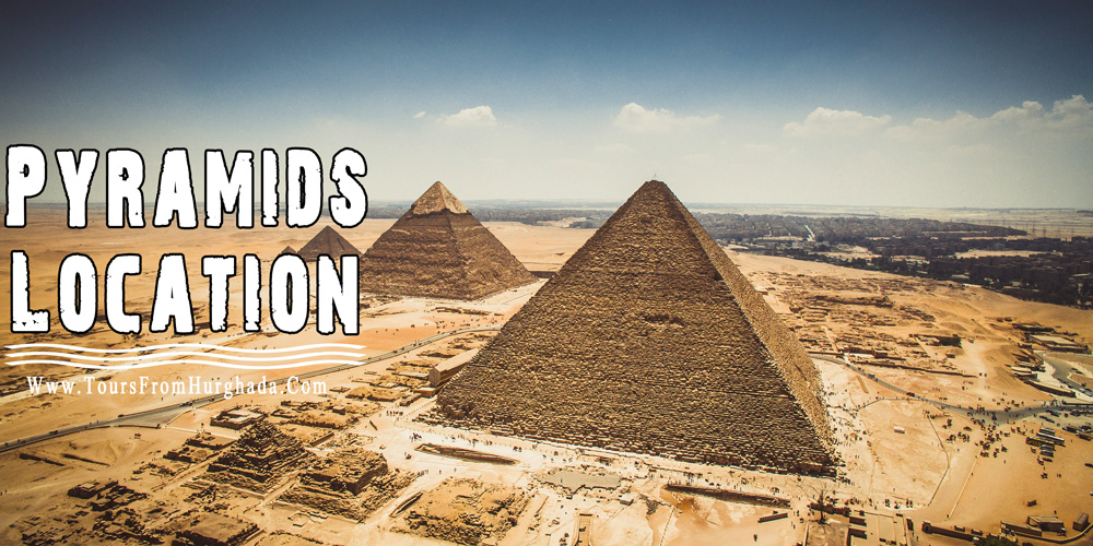Giza Pyramids Complex Location - Tours from Hurghada
