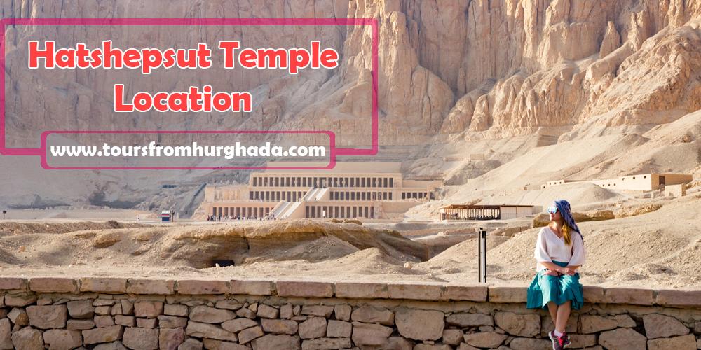 Hatshepsut Temple Location ToursFromHurghada