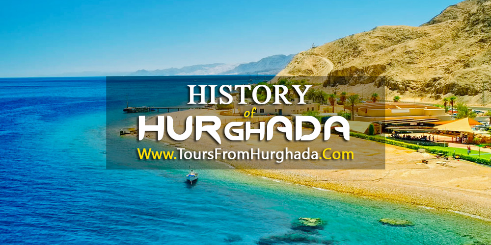 History of Hurghada - Tours from Hurghada