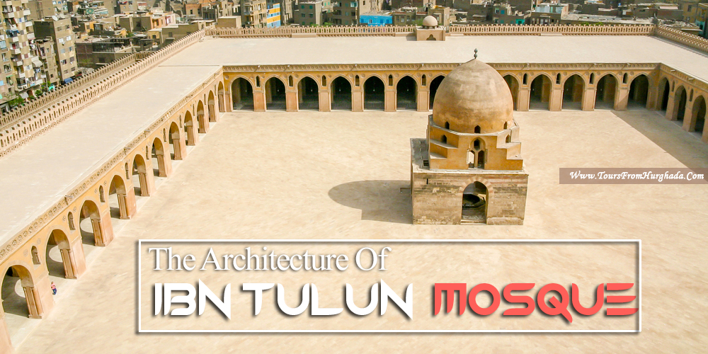 Ibn Tulun Mosque Architecture - Tours from Hurghada