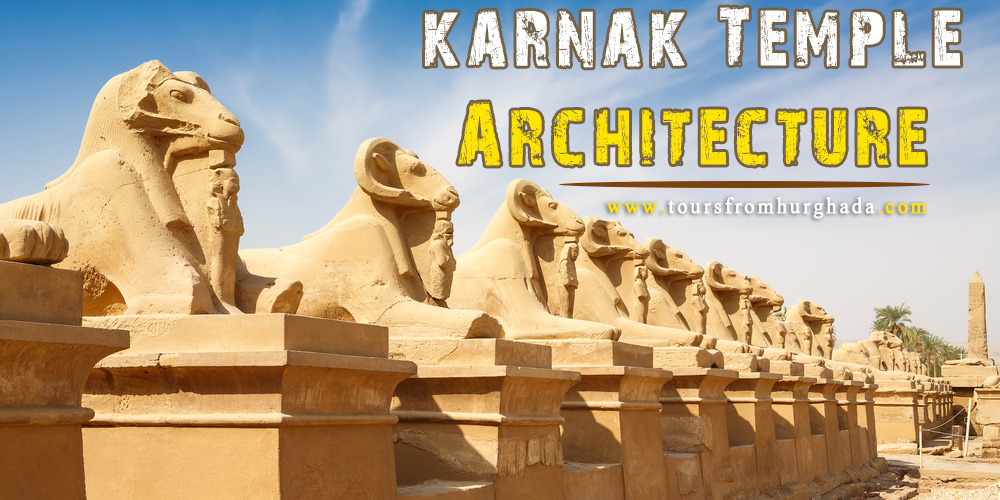 Karnak Temple Architecture - Tours from Hurghada