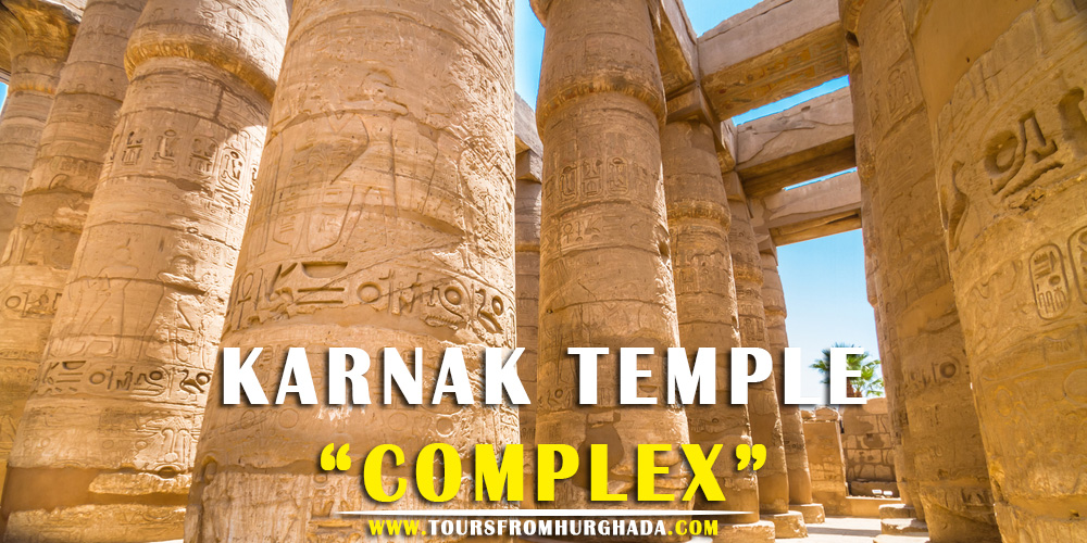 Karnak Temple Complex - Karnak Temple - Tours from Hurghada
