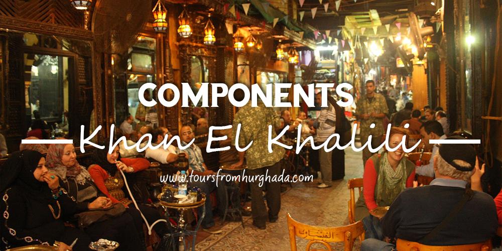 Khan El Khalili Bazaar Cairo - Khan El Khalili Bazaar What to B