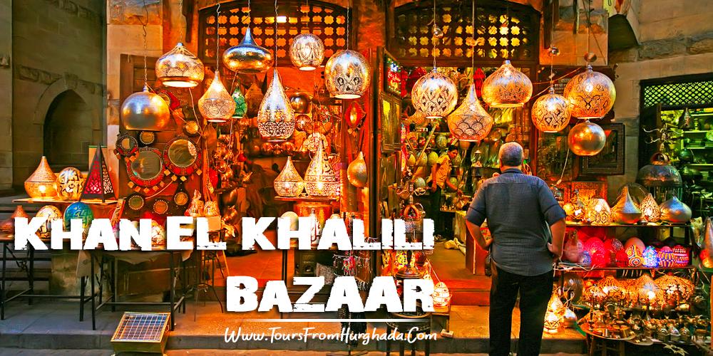 Khan El Khalili Bazaar - Tours from Hurghada