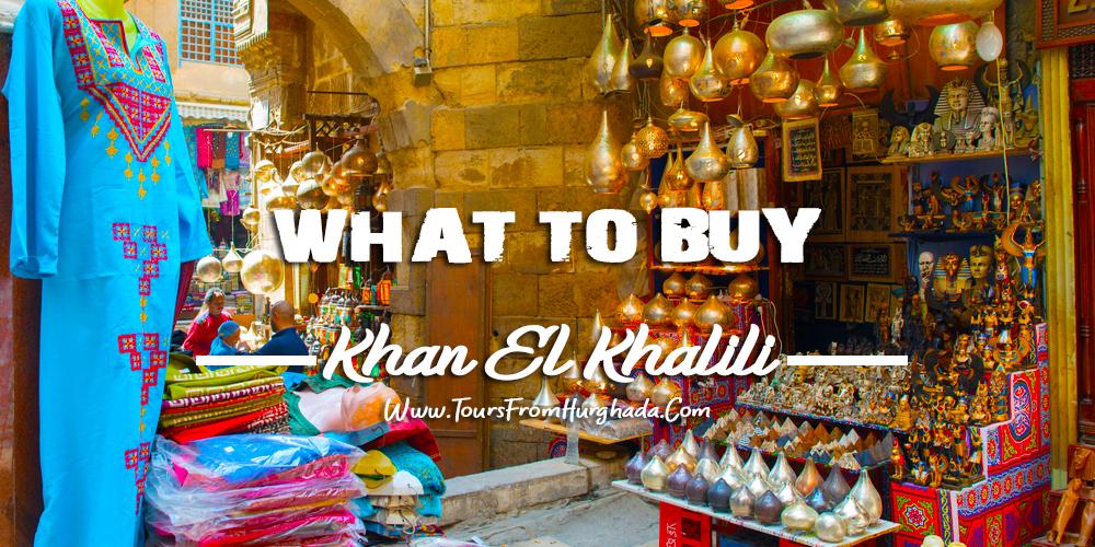 Khan El Khalili Bazaar What to Buy - Tours from Hurghada