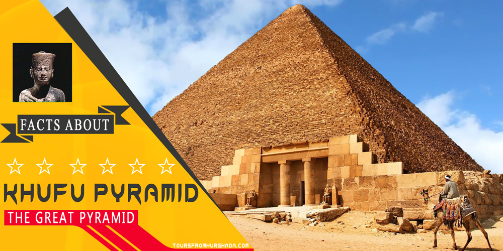 Khufu Pyramid - Giza Pyramids Complex - Tours from Hurghada