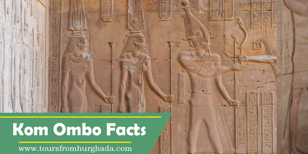 Kom Ombo Temple - Kom Ombo Temple Egypt - Kom Ombo Temple Facts