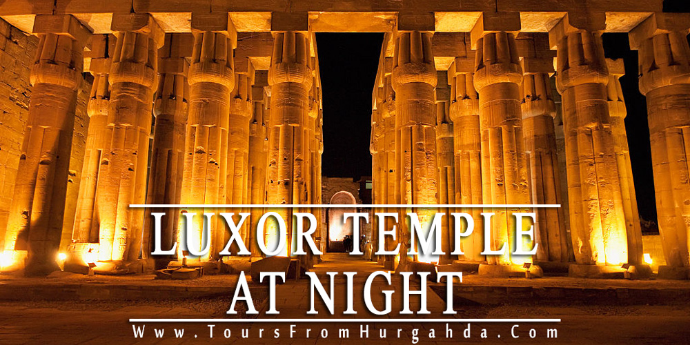 Luxor Temple At Night - Luxor Temple - Tours from Hurghada