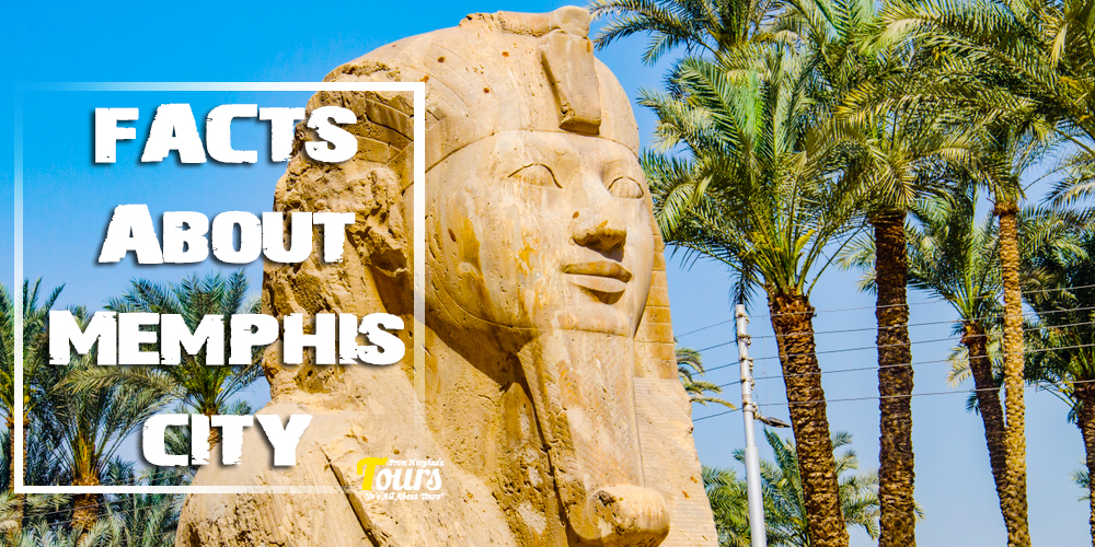 Memphis Egypt Facts - Tours from Hurghada