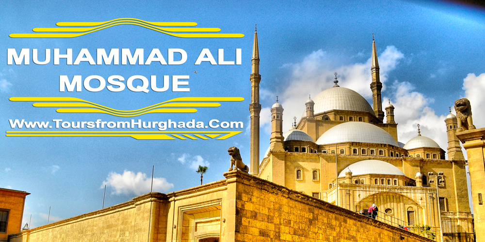 Muhammad Ali Mosque - Tours from Hurghada