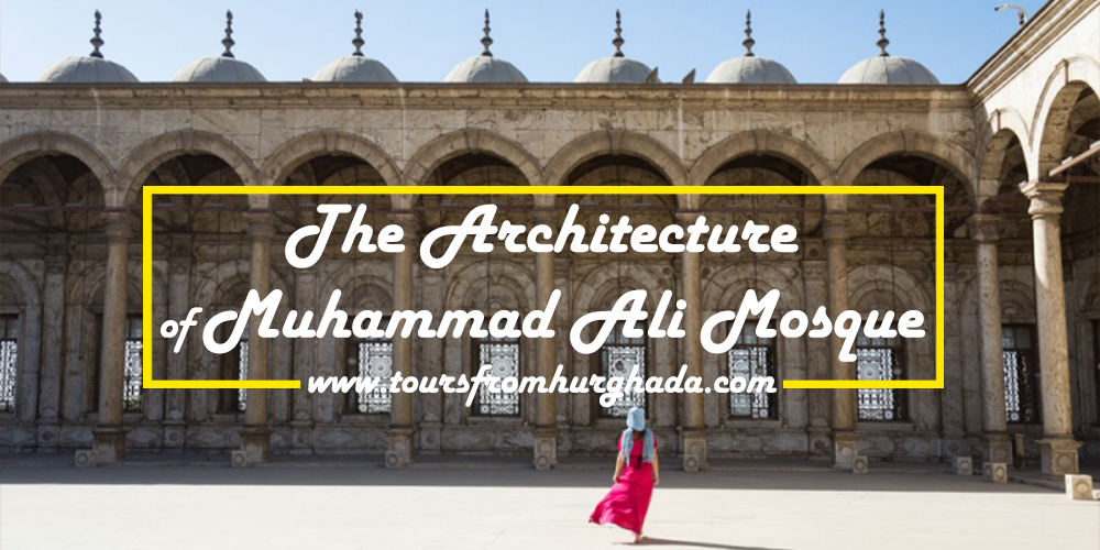 The-Architecture-of-Muhammad-Ali-Mosque-Tours-from-Hurghada