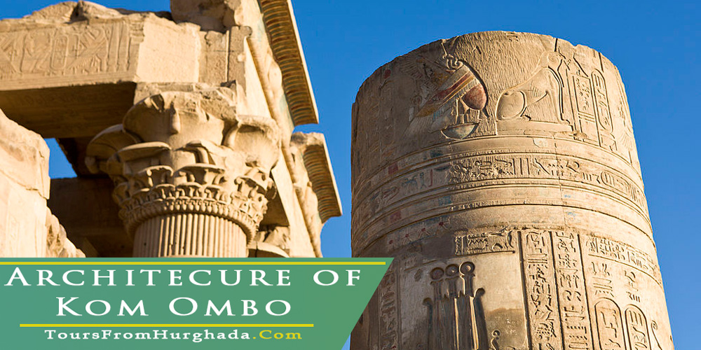 The Architecture of Kom Ombo Temple - Tours from Hurghada
