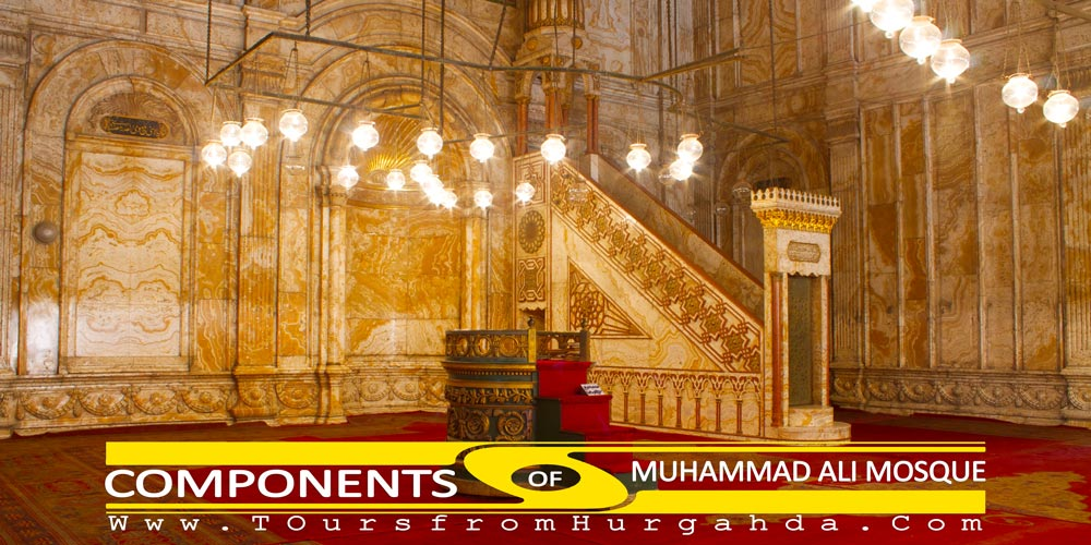 The Components of Muhammad Ali Mosque - Tours from Hurghada
