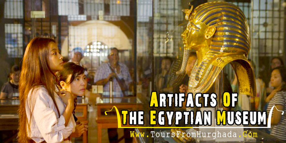 The Egyptian Museum Artifacts - Tours from Hurghada
