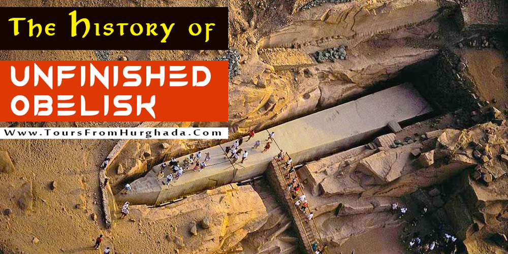 The History of Unfinished Obelisk - Tours from Hurghada
