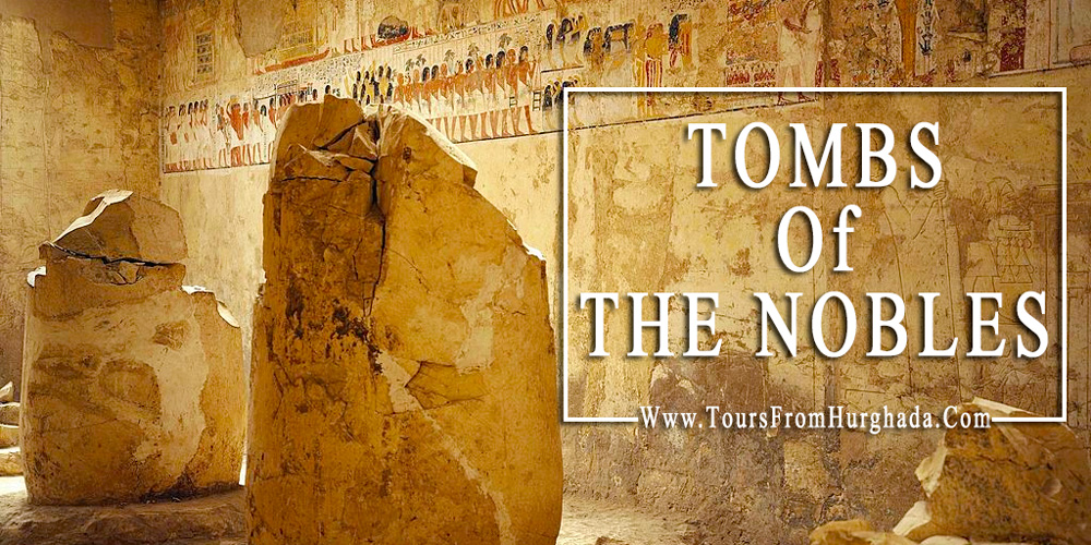 Tombs of The Nobles - Valley of The Nobles - Tours from Hurghada