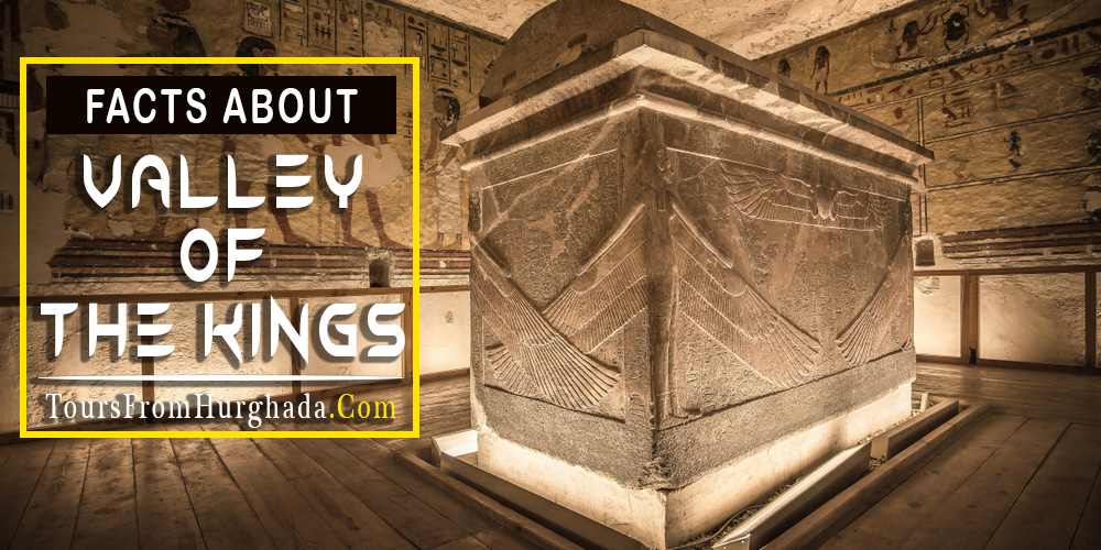 Valley of The Kings Facts - Tours from Hurghada