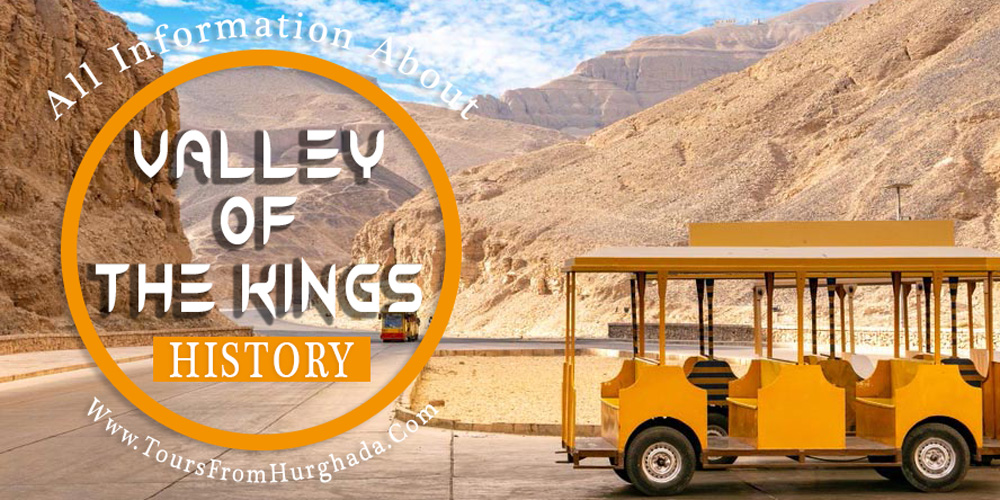 Valley of The Kings History - Valley of The Kings - Tours from Hurghada