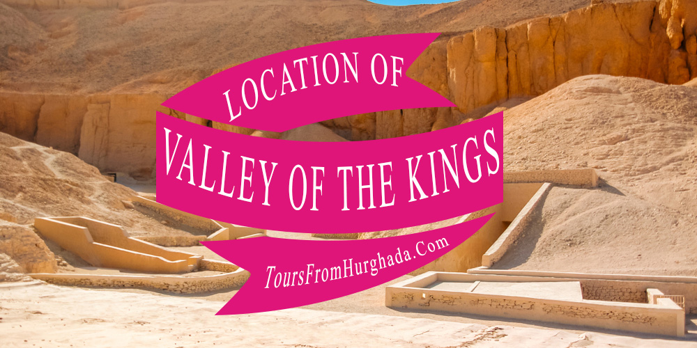 Valley of The Kings Location - Tours from Hurghada