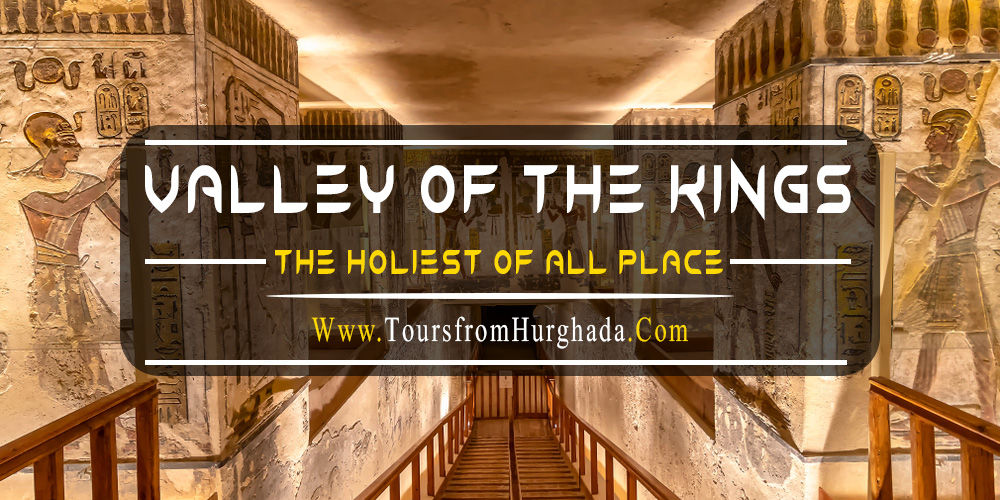 Valley of The Kings - Tours from Hurghada