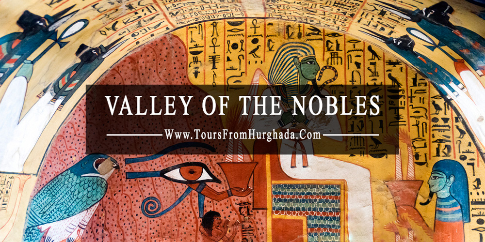 Valley of The Nobles - Tours from Hurghada