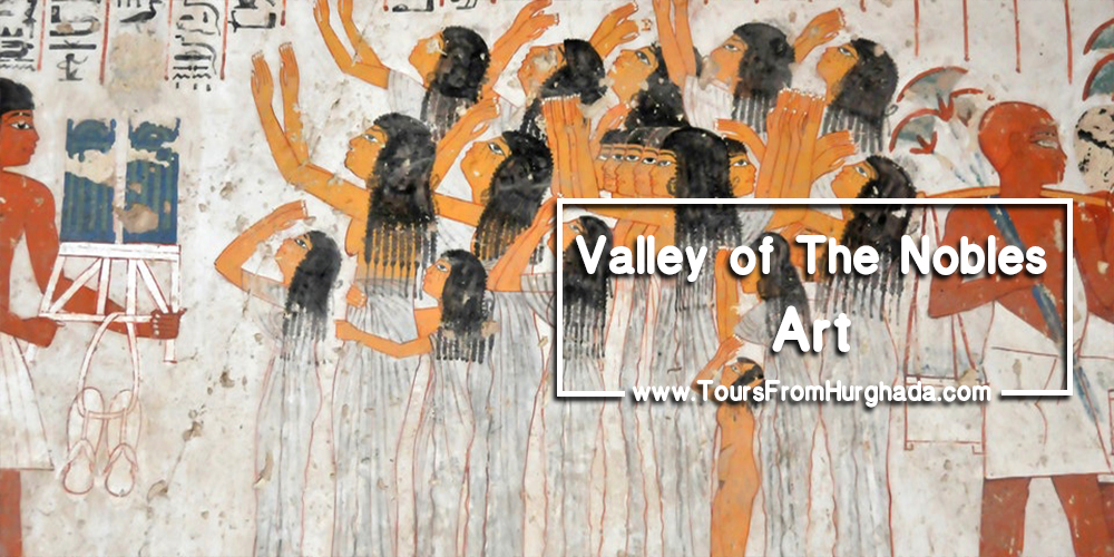Valley of the Nobles Art ToursFromHurghada