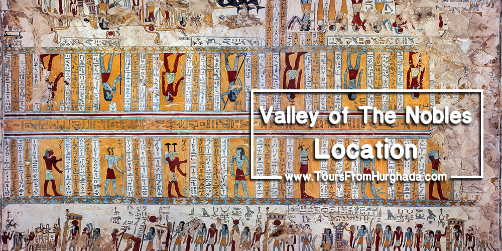 Valley of the Nobles Location ToursFromHurghada