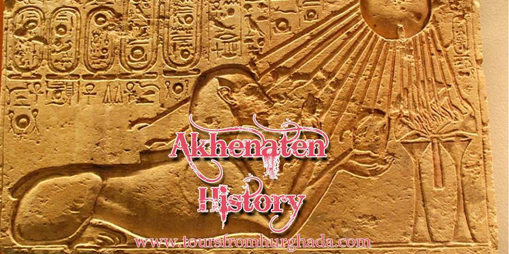 Akheneaten THistory oursFromHurghada