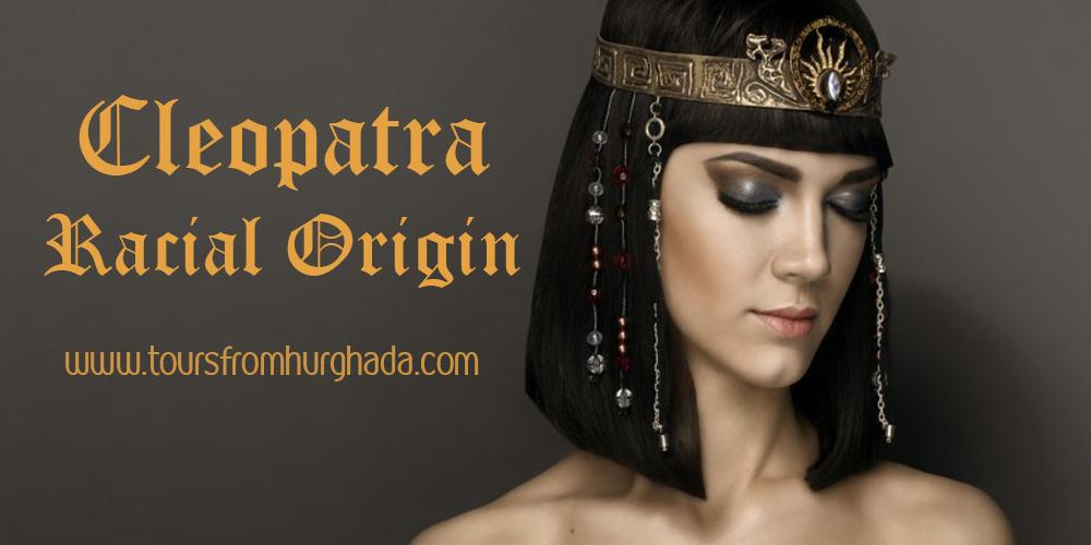 Cleopatra Racial Origin ToursFromHurghada