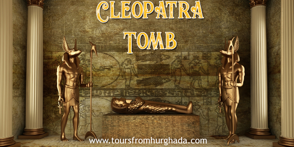 Queen Cleopatra Tomb ToursFromHurghada