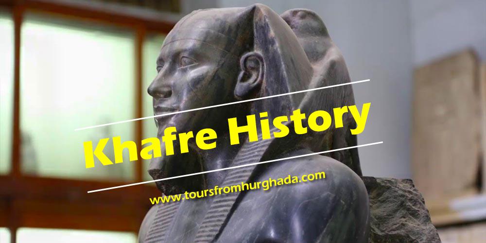 khafre History ToursFromHurghada