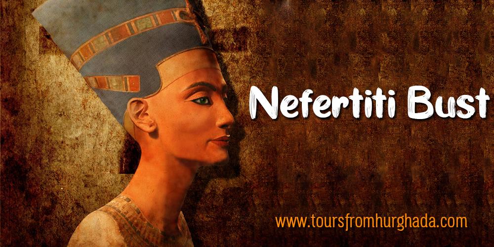 Nefertiti Bust ToursFromHurghada