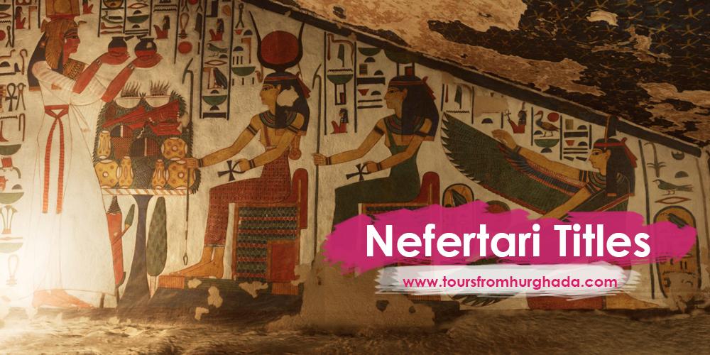 Queen Nefertari Tiltles ToursFromHurghada