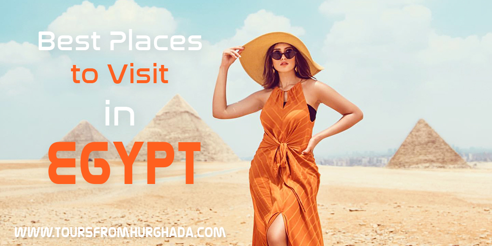 Best Places to Visit in Egypt Tours From Hurghada
