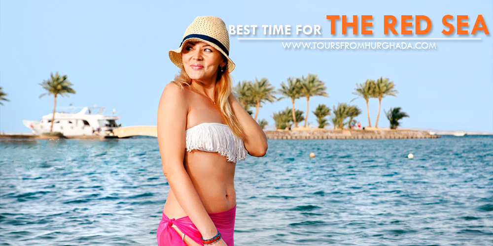 Best Time To Visit Egypt - Best Time for The Red Sea - Tours From Hurghada