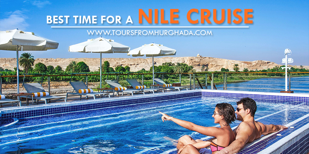 Best Time To Visit Egypt - Best Time for a Nile Cruise - Tours From Hurghada