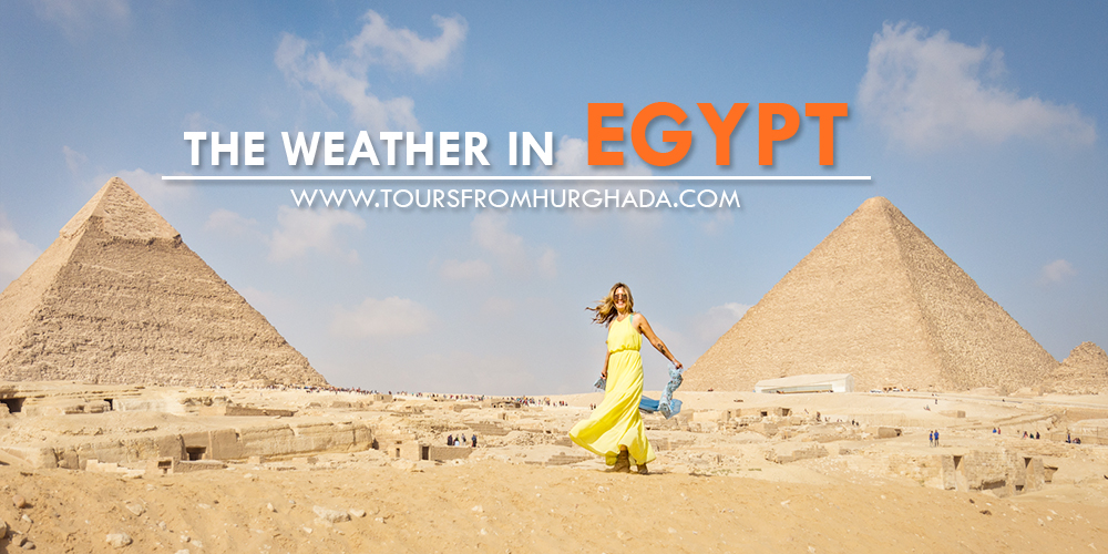 Best Time To Visit Egypt - The Weather In Egypt Tours From Hurghada