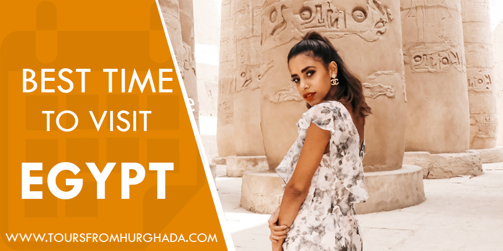 Best Time To Visit Egypt Tours From Hurghada