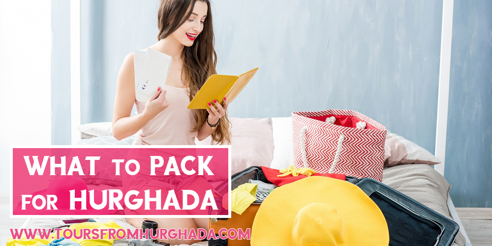 How to Plan a Vacation in Hurghada - What to Pack for Hurghada - Tours From Hurghada