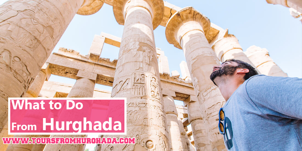 How to Plan a Vacation in Hurghada - What to do From Hurghada - Tours From Hurghada