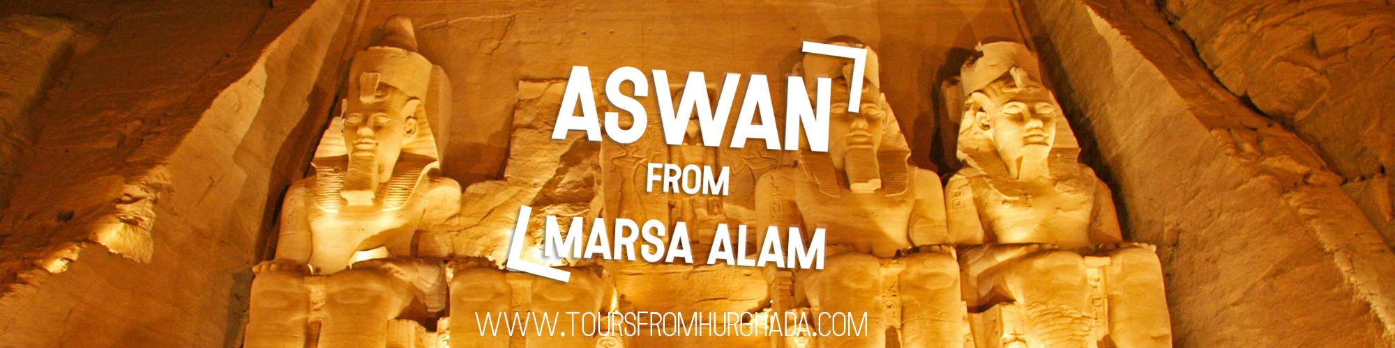 Trips from Marsa Alam to Aswan ToursFromHurghada