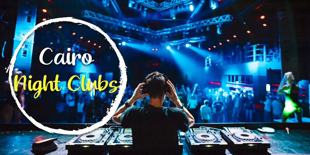 Cairo Night Clubs - How to Spend a Day in Cairo - Tours From Hurghada