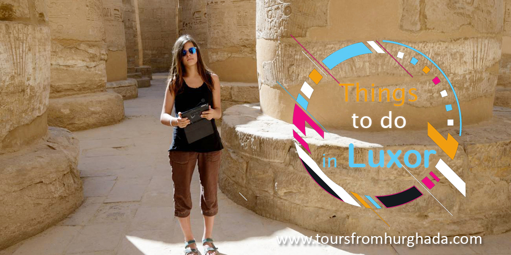 Things to Do in Luxor - Tours From Hurghada