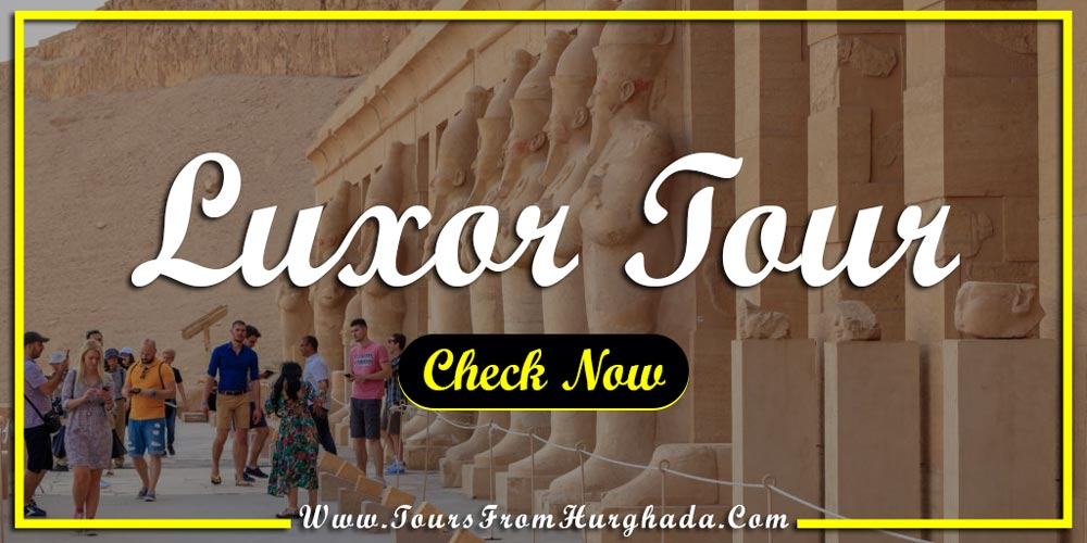 Luxor Tour from Port Ghalib -Things to Do in Port Ghalib - Tours from Hurghada
